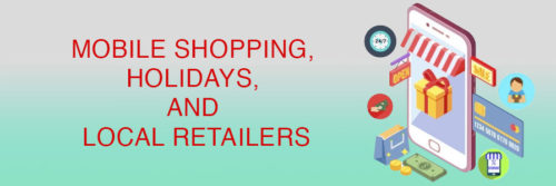 Mobile Shopping, Holidays and Local Retailers
